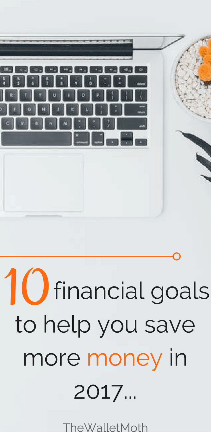 10 Financial Goals to Help You Save Money and Budget Better in 2017