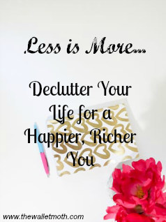 Minimalism: Clear the Clutter from your Life. How to declutter for a richer you.
