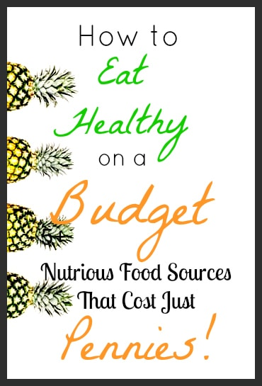 How to Eat Healthy on a Budget: 10 Nutritious Food Sources that Won't Break the Budget