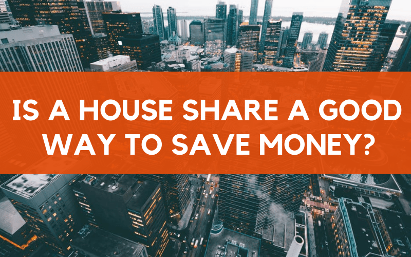 House Share 2019: Is a house share a good way to save money? Home ownership vs renting vs house share