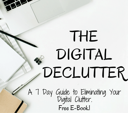The Digital Declutter: 7 Days to Clearing Your Digital Clutter
