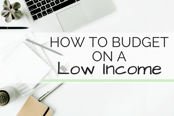 How to Budget on a Low Income | Budgeting Advice