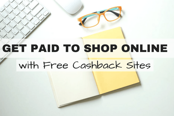 Get Paid to Shop Online: How to Make Money with Free Cash Back Sites