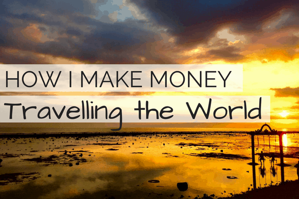 How I Make Money Travelling the World | Work Anywhere