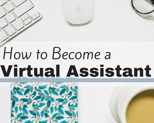 How to Become a Virtual Assistant | Work Anywhere