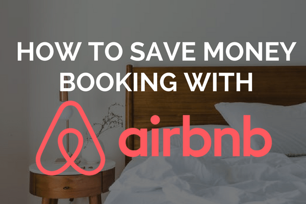 Save Money on Your Next Vacation by Booking with AirBnB