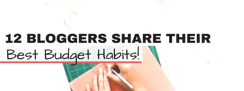 Bloggers Best Budget Habits