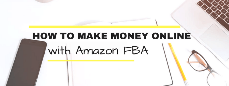 How to Make Money Online with Amazon FBA