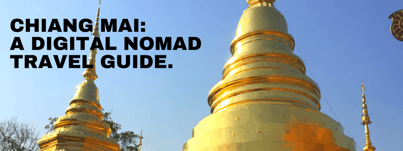 Digital Nomad Travel Guide Chiang Mai