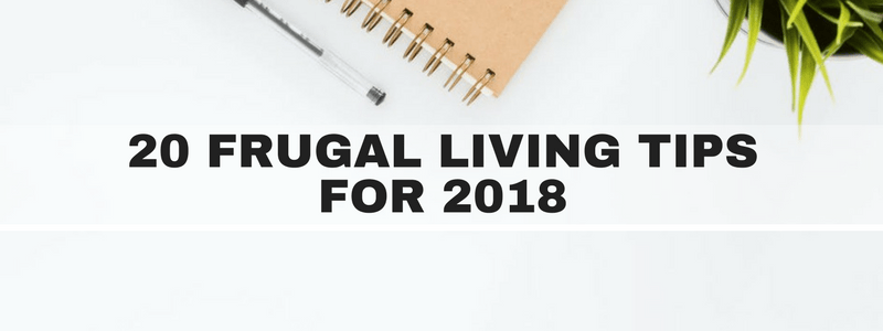 Frugal Living Tips for 2018