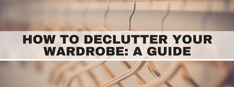 How to Declutter Your Wardrobe & Create a Capsule Wardrobe