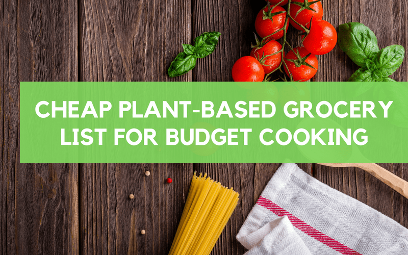 cheap grocery list plant based shopping list for budget meals