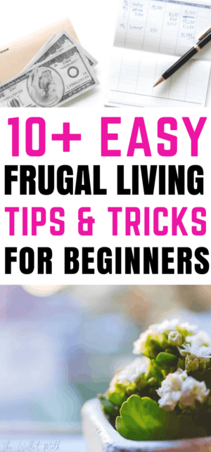 10 awesome frugal living for beginners tips that you need to try today! The best frugal living tips for penny pinching ideas to save money in 2018!