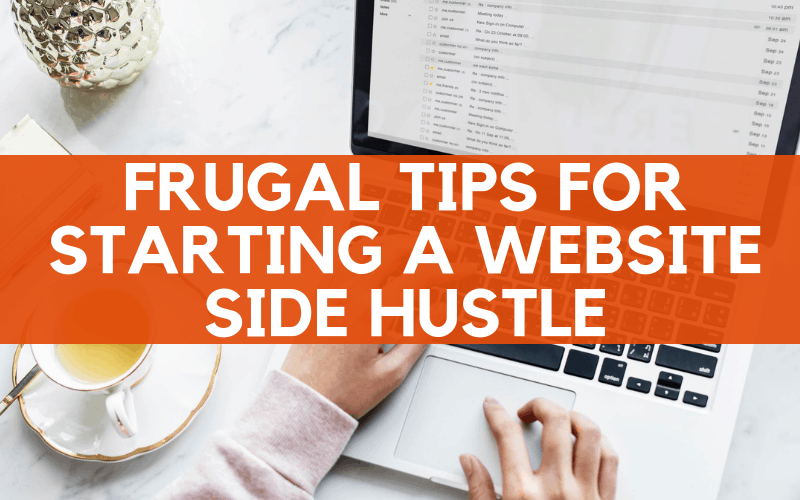 frugal tips for starting a website side hustle