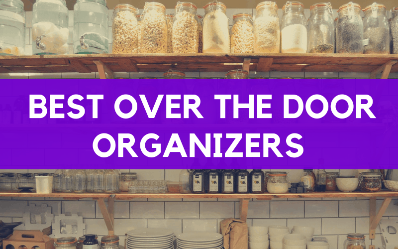 15 Best Over The Door Organizers For Around The Home