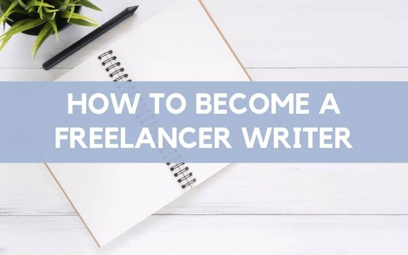 """Flay lay image with notebook and green plant with overlay text: """"How to become a freelance writer""""."""