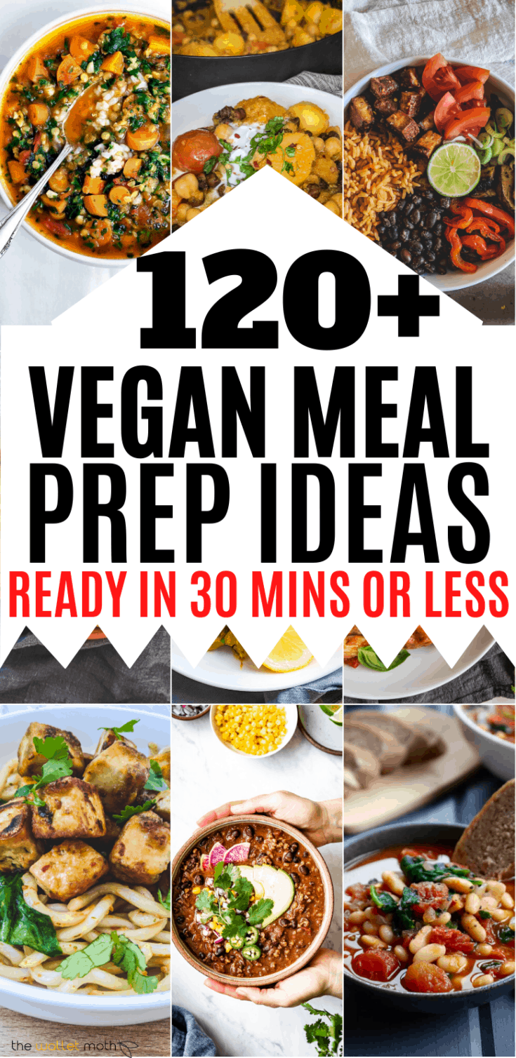 Over 120 vegan meal prep ideas you'll love, all ready in 30 minutes or less. If you're looking for cheap, quick, and healthy vegan recipe ideas for breakfast, lunch, dinner, and snacks, this ultimate guide will provide you with weeks of inspiration.