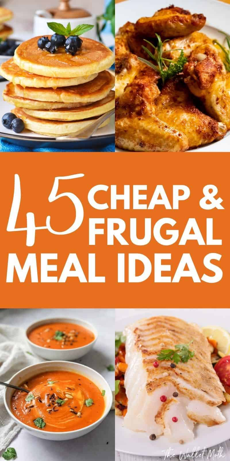 45 cheap and frugal meal ideas